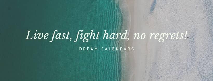 Live fast, fight hard, no regrets!
